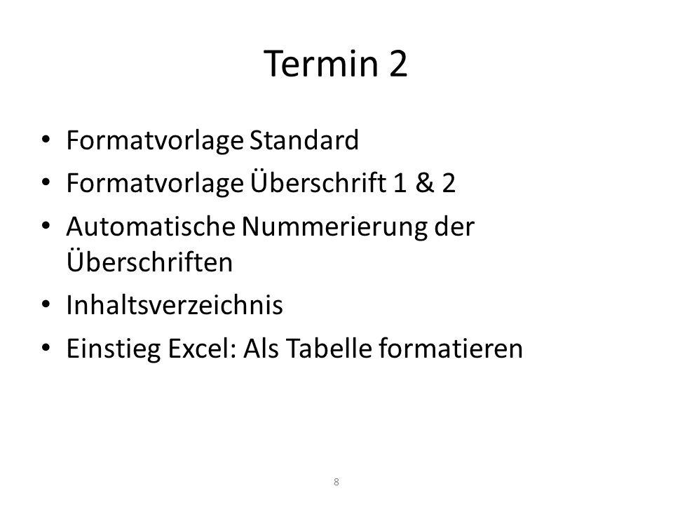Termin 2 Formatvorlage Standard Formatvorlage Überschrift 1 & 2