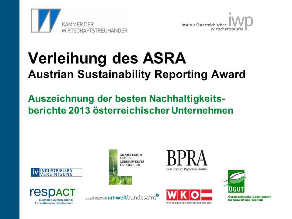 Verleihung des ASRA Austrian Sustainability Reporting Award Auszeichnung der besten Nachhaltigkeits- berichte 2013 österreichischer Unternehmen