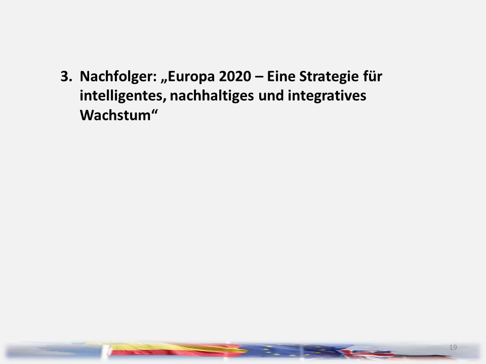 """3. Nachfolger: """"Europa 2020 – Eine Strategie für"""