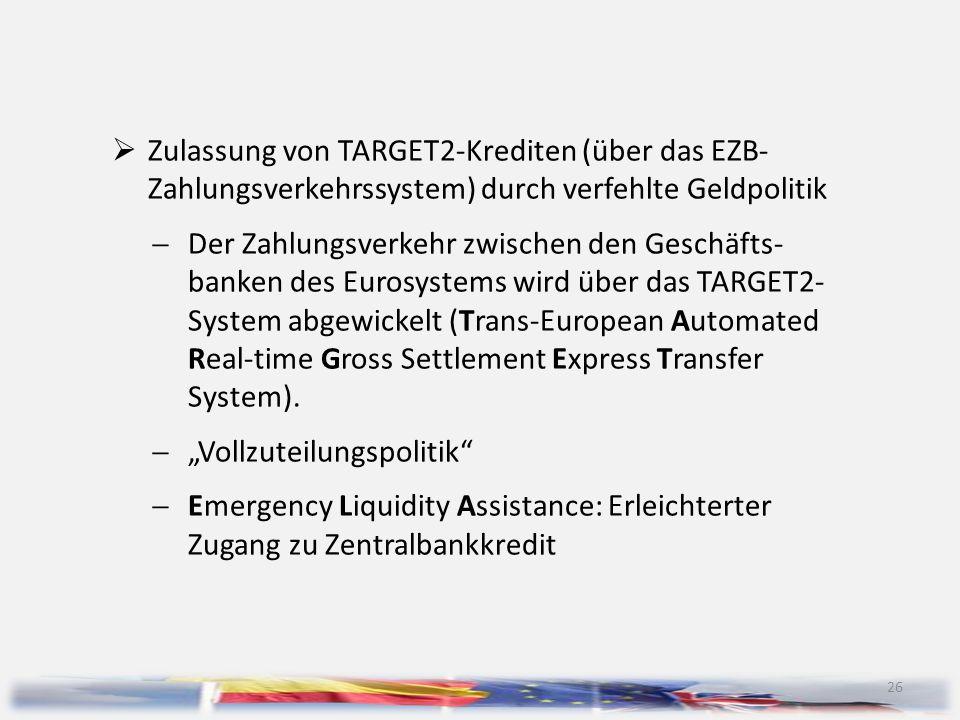 Zulassung von TARGET2-Krediten (über das EZB- Zahlungsverkehrssystem) durch verfehlte Geldpolitik