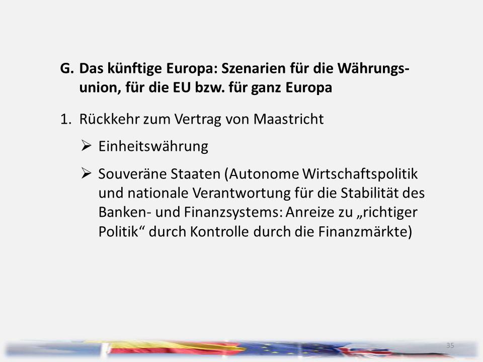 G. Das künftige Europa: Szenarien für die Währungs-