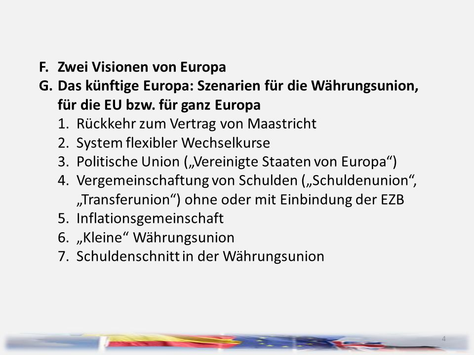 F. Zwei Visionen von Europa