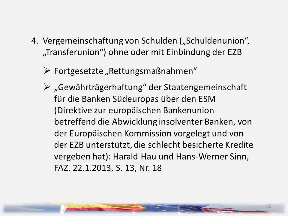 """4. Vergemeinschaftung von Schulden (""""Schuldenunion ,"""