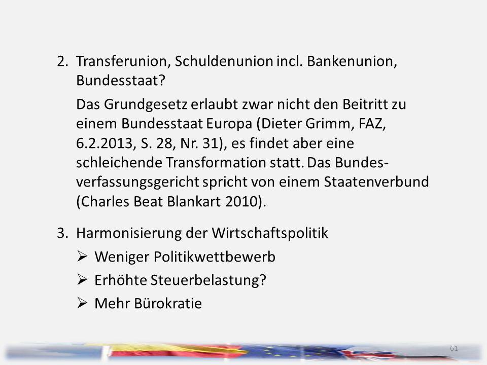 2. Transferunion, Schuldenunion incl. Bankenunion, Bundesstaat