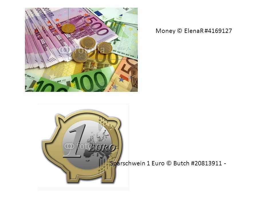 Money © ElenaR #4169127 Sparschwein 1 Euro © Butch #20813911 -