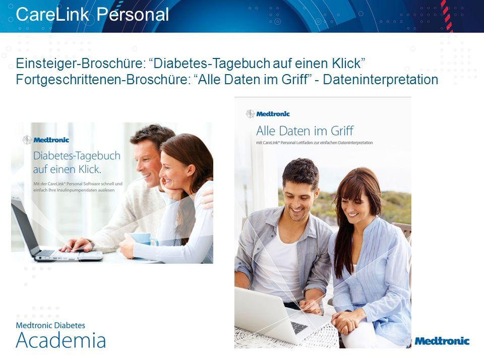 CareLink Personal Einsteiger-Broschüre: Diabetes-Tagebuch auf einen Klick Fortgeschrittenen-Broschüre: Alle Daten im Griff - Dateninterpretation.