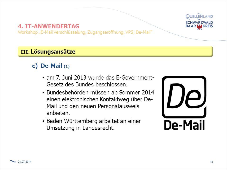 am 7. Juni 2013 wurde das E-Government-Gesetz des Bundes beschlossen.