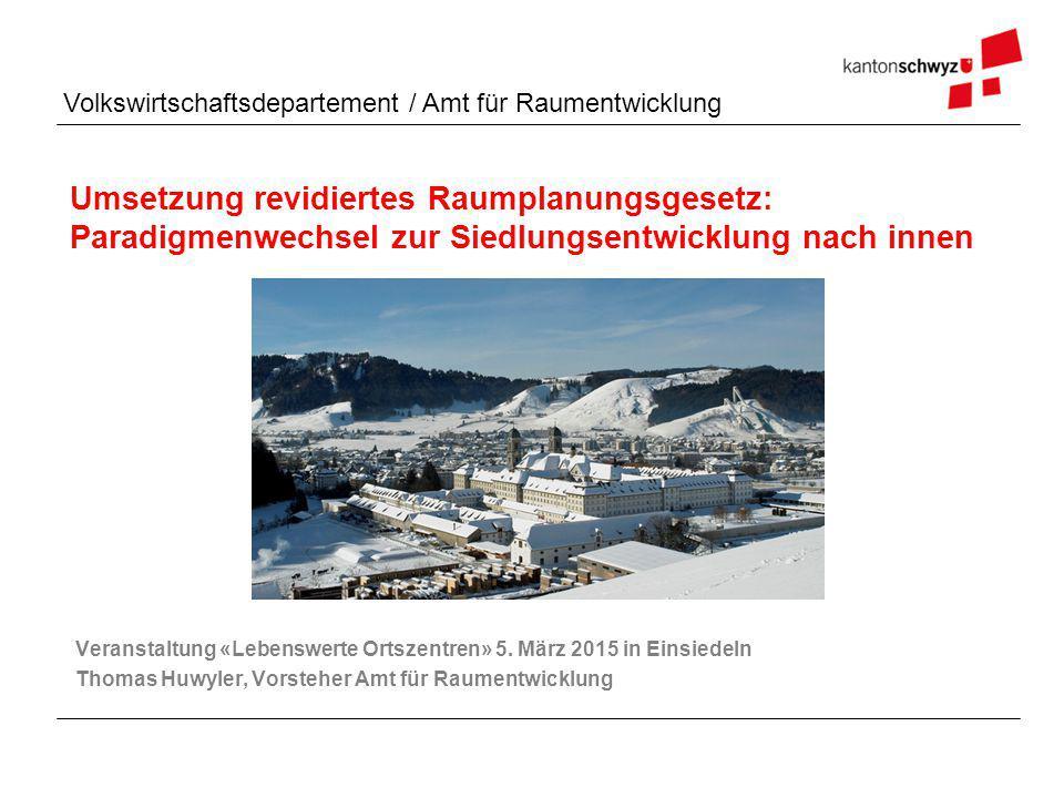 Umsetzung revidiertes Raumplanungsgesetz: Paradigmenwechsel zur Siedlungsentwicklung nach innen
