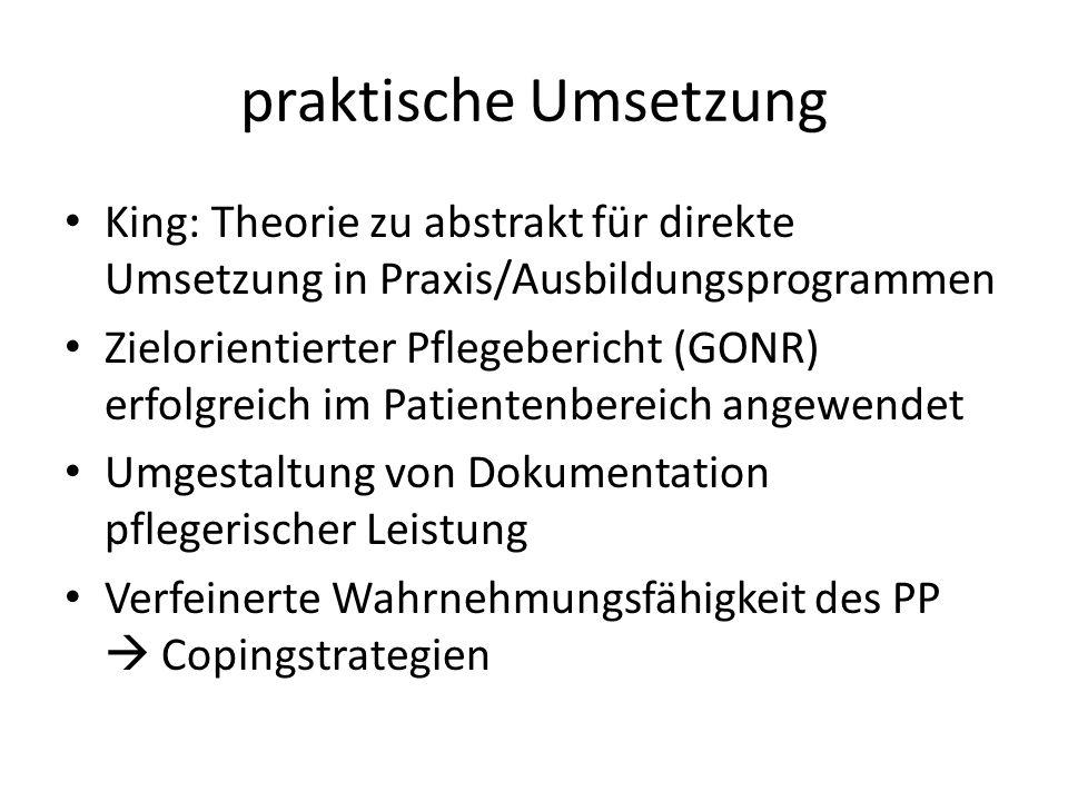 praktische Umsetzung King: Theorie zu abstrakt für direkte Umsetzung in Praxis/Ausbildungsprogrammen.