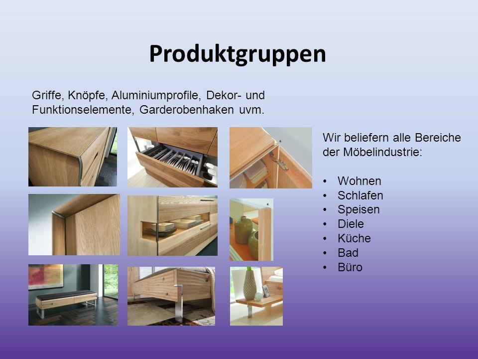 Produktgruppen Griffe, Knöpfe, Aluminiumprofile, Dekor- und Funktionselemente, Garderobenhaken uvm.
