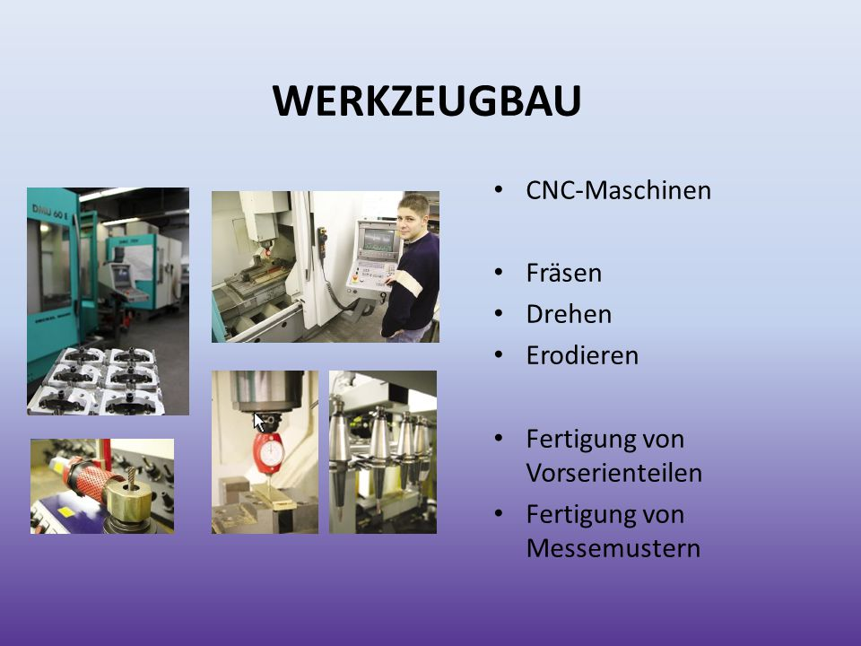 WERKZEUGBAU CNC-Maschinen Fräsen Drehen Erodieren