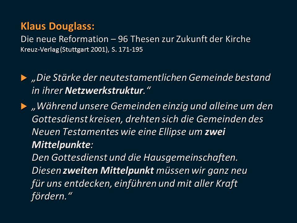Klaus Douglass: Die neue Reformation – 96 Thesen zur Zukunft der Kirche. Kreuz-Verlag (Stuttgart 2001), S. 171-195.