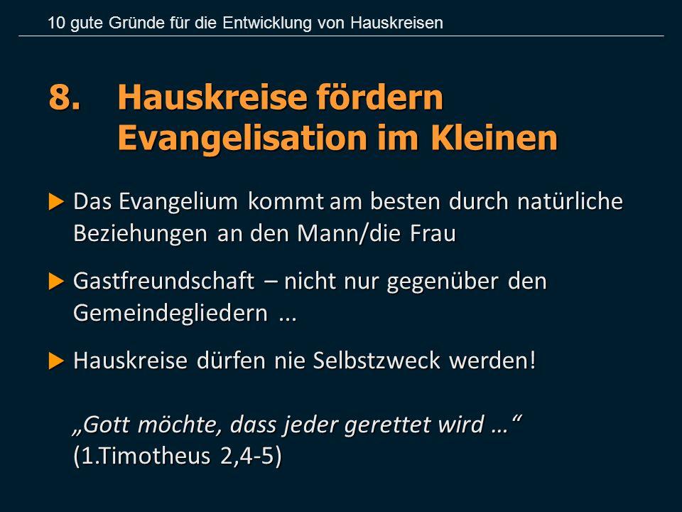 8. Hauskreise fördern Evangelisation im Kleinen