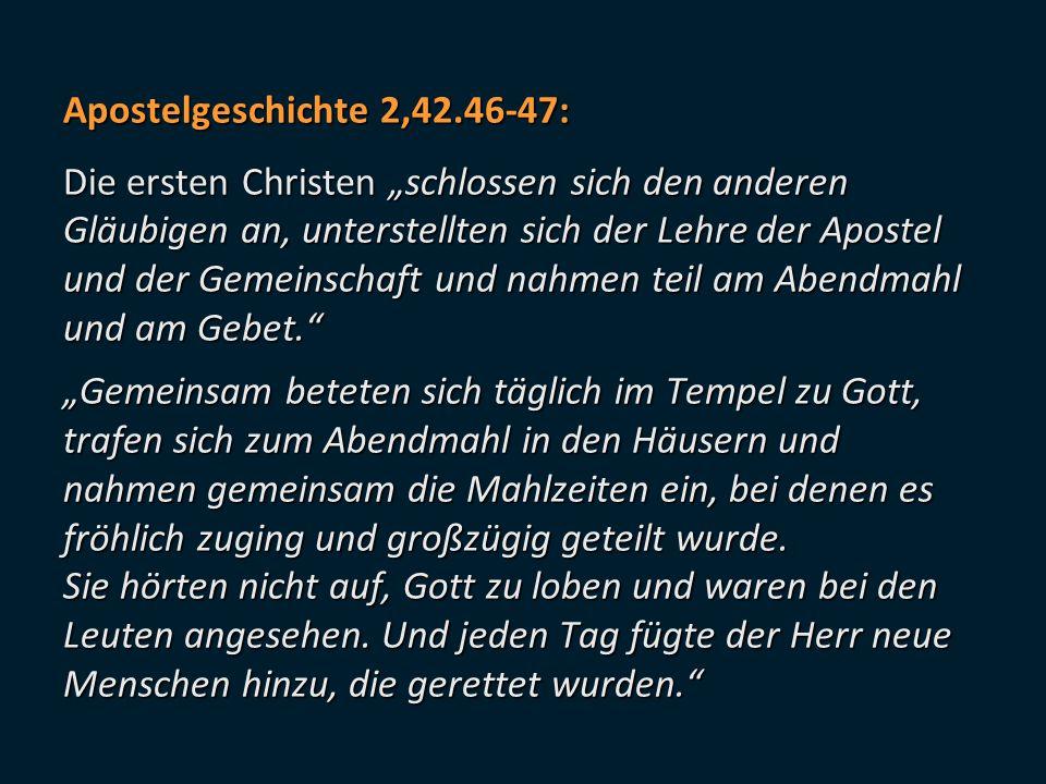 Apostelgeschichte 2,42.46-47: