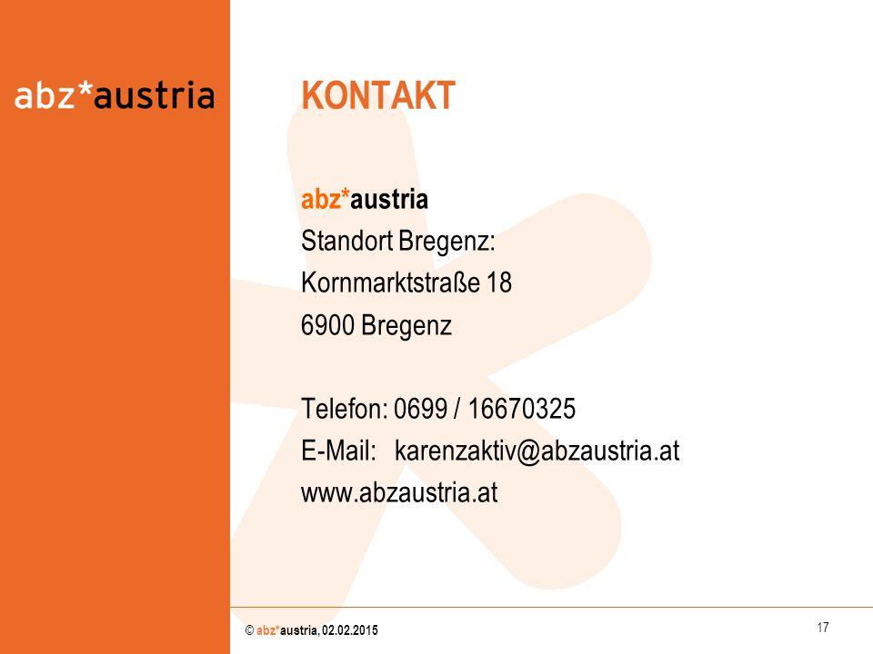 KONTAKT abz*austria Standort Bregenz: Kornmarktstraße 18 6900 Bregenz Telefon: 0699 / 16670325 E-Mail: karenzaktiv@abzaustria.at www.abzaustria.at
