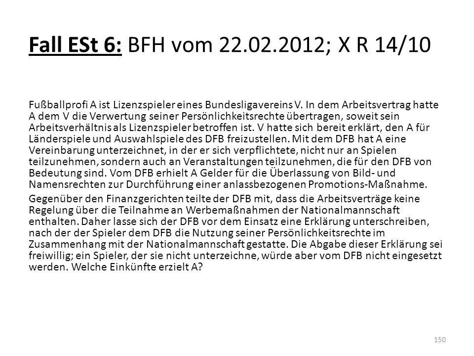 Fall ESt 6: BFH vom 22.02.2012; X R 14/10