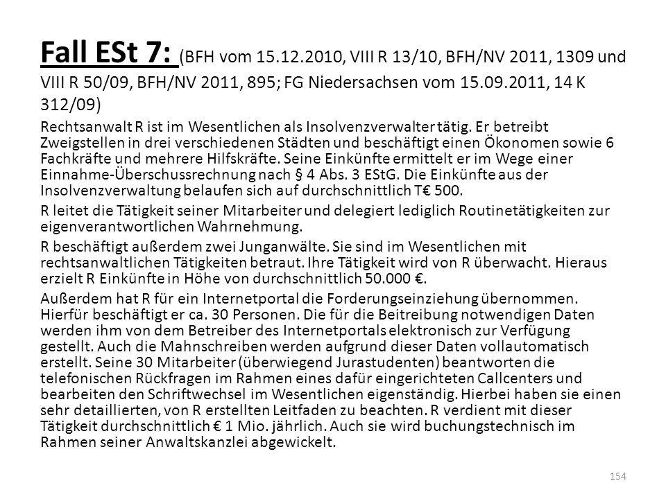 Fall ESt 7: (BFH vom 15.12.2010, VIII R 13/10, BFH/NV 2011, 1309 und VIII R 50/09, BFH/NV 2011, 895; FG Niedersachsen vom 15.09.2011, 14 K 312/09)