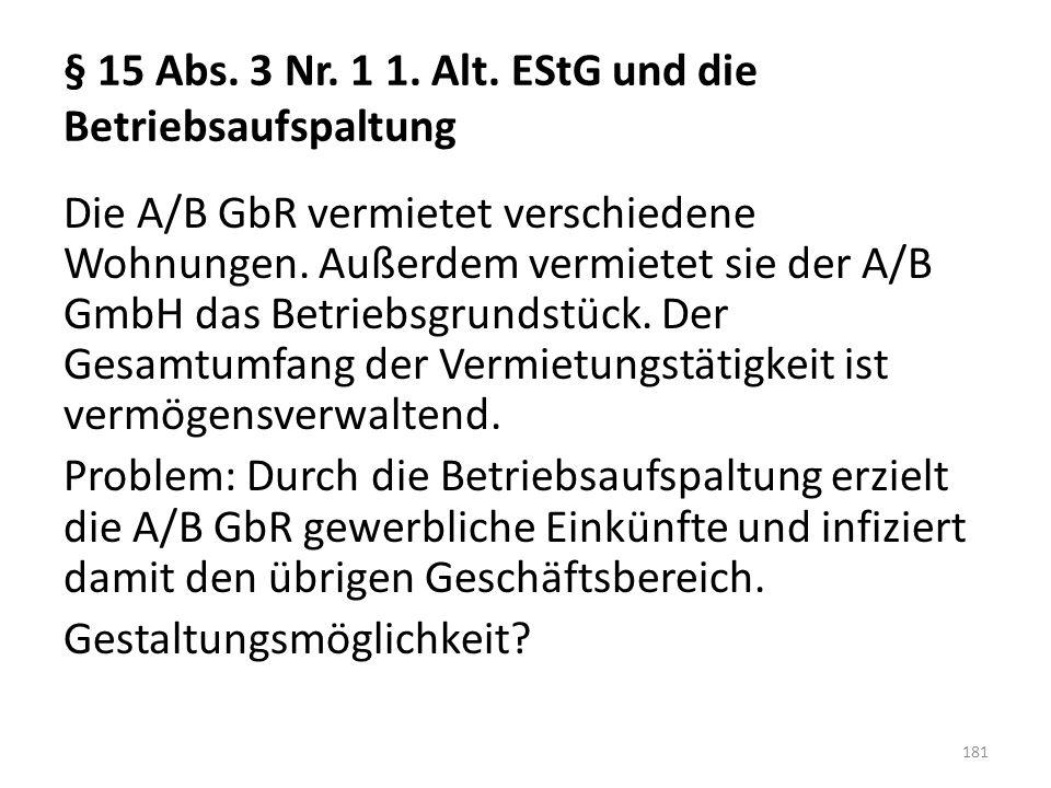 § 15 Abs. 3 Nr. 1 1. Alt. EStG und die Betriebsaufspaltung