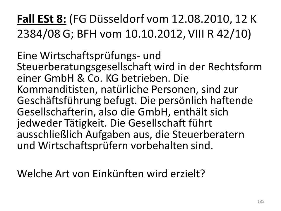 Fall ESt 8: (FG Düsseldorf vom 12.08.2010, 12 K 2384/08 G; BFH vom 10.10.2012, VIII R 42/10)