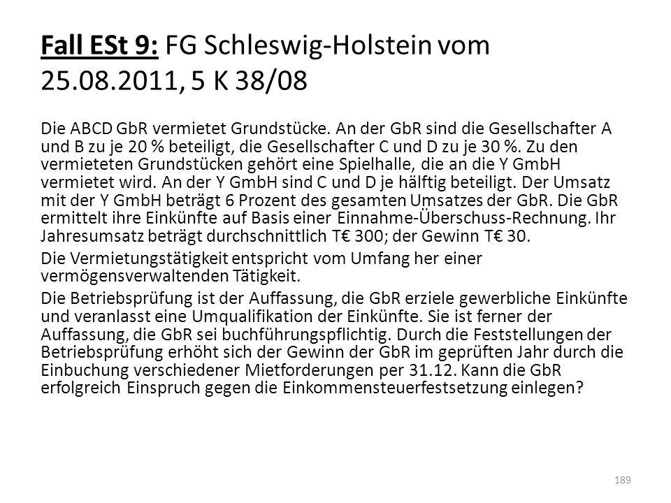 Fall ESt 9: FG Schleswig-Holstein vom 25.08.2011, 5 K 38/08
