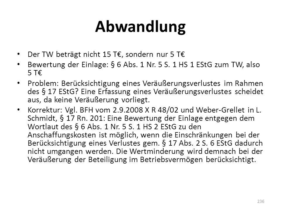Abwandlung Der TW beträgt nicht 15 T€, sondern nur 5 T€