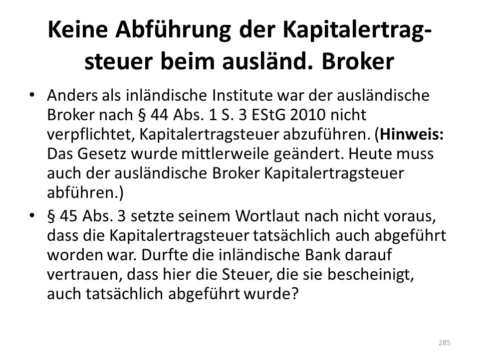 Keine Abführung der Kapitalertrag-steuer beim ausländ. Broker