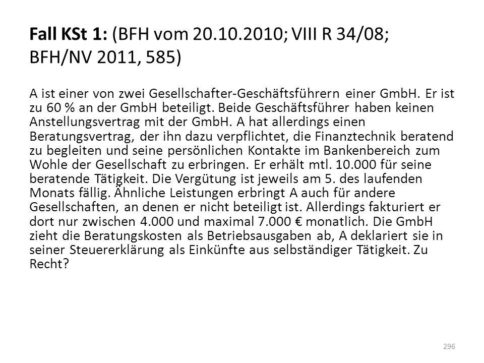 Fall KSt 1: (BFH vom 20.10.2010; VIII R 34/08; BFH/NV 2011, 585)