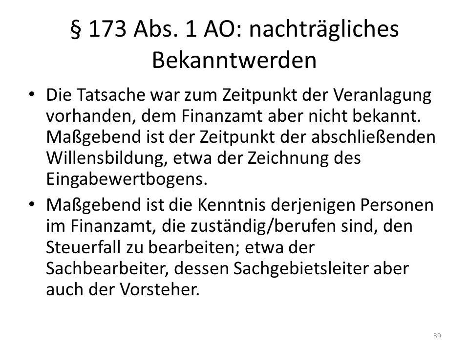 § 173 Abs. 1 AO: nachträgliches Bekanntwerden