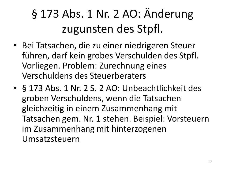 § 173 Abs. 1 Nr. 2 AO: Änderung zugunsten des Stpfl.