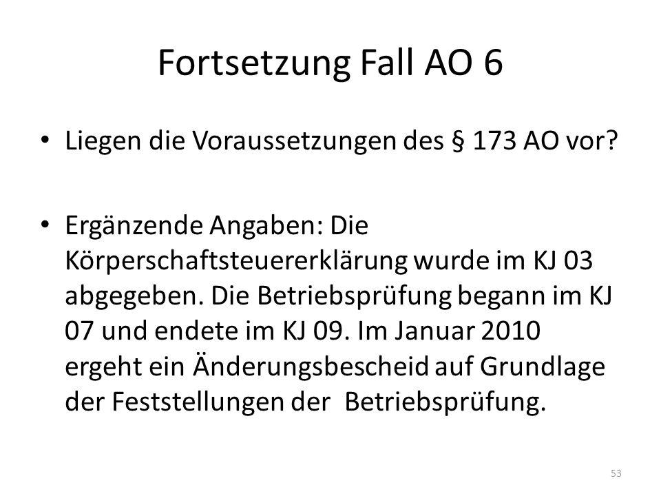 Fortsetzung Fall AO 6 Liegen die Voraussetzungen des § 173 AO vor