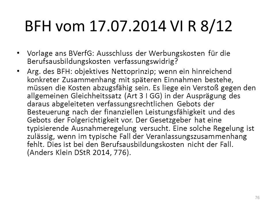 BFH vom 17.07.2014 VI R 8/12 Vorlage ans BVerfG: Ausschluss der Werbungskosten für die Berufsausbildungskosten verfassungswidrig