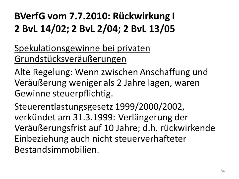 BVerfG vom 7.7.2010: Rückwirkung I 2 BvL 14/02; 2 BvL 2/04; 2 BvL 13/05