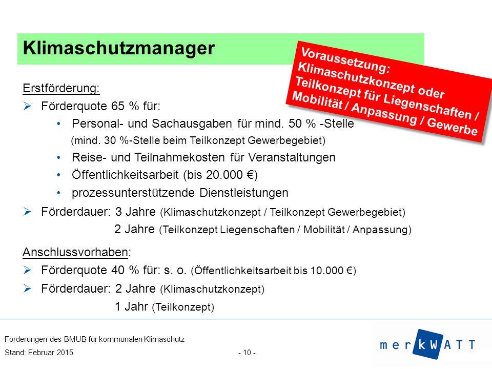 Klimaschutzmanager Voraussetzung: Klimaschutzkonzept oder Teilkonzept für Liegenschaften / Mobilität / Anpassung / Gewerbe.