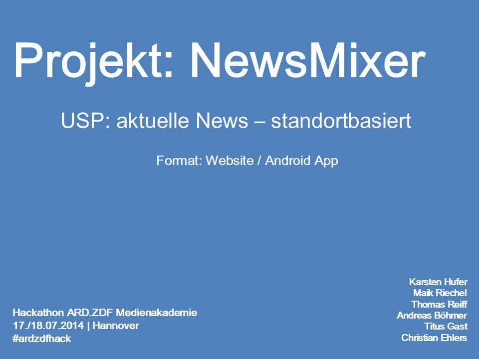 Projekt: NewsMixer USP: aktuelle News – standortbasiert