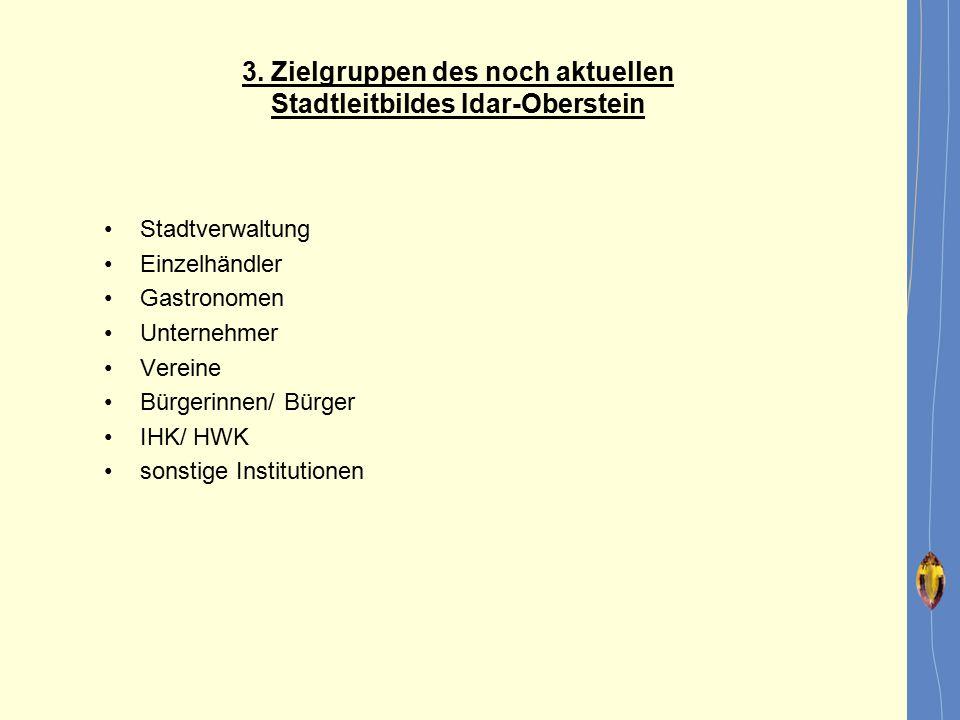 3. Zielgruppen des noch aktuellen Stadtleitbildes Idar-Oberstein