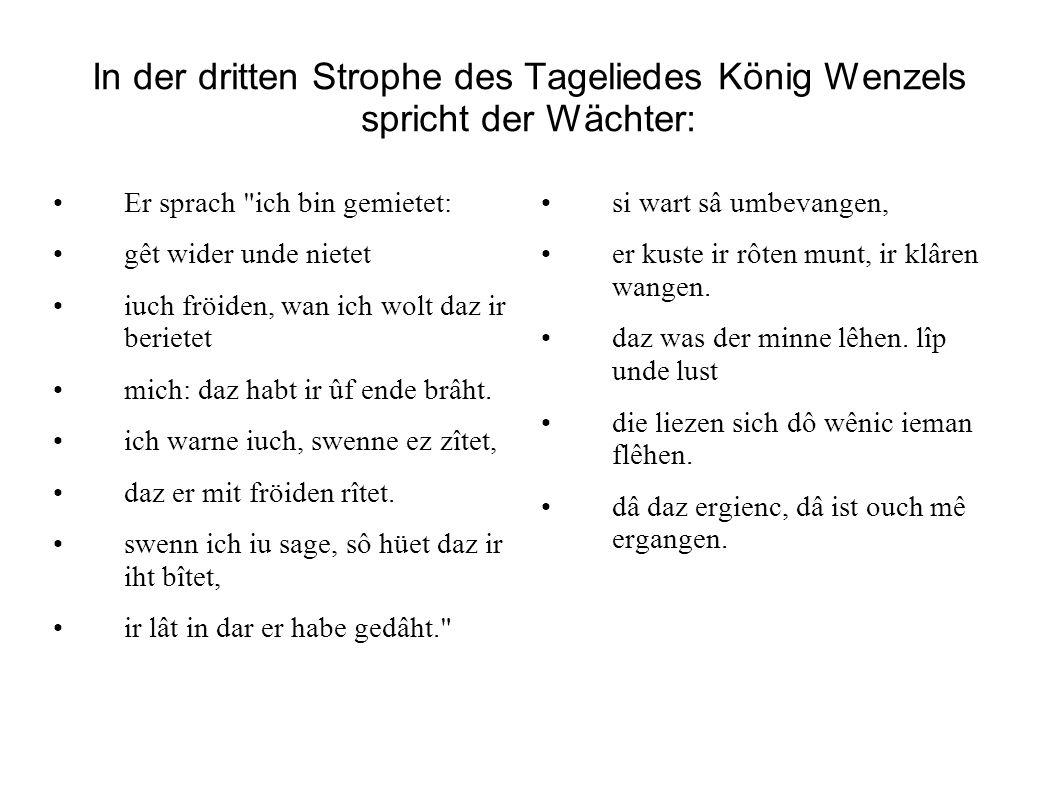 In der dritten Strophe des Tageliedes König Wenzels spricht der Wächter: