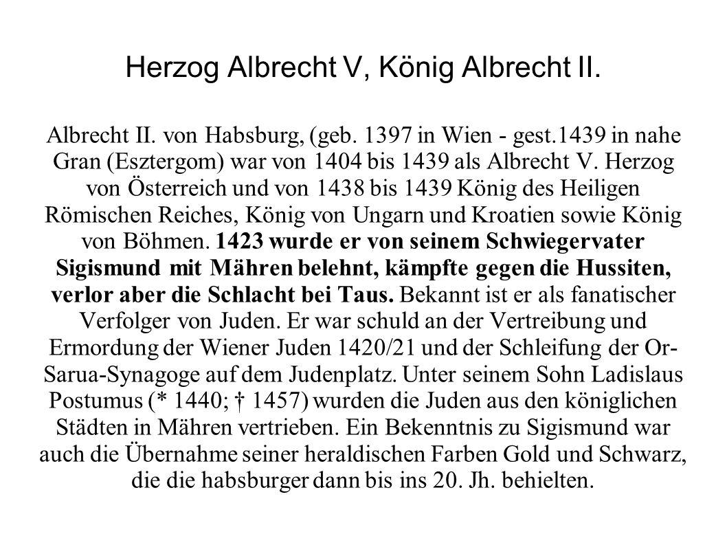 Herzog Albrecht V, König Albrecht II.