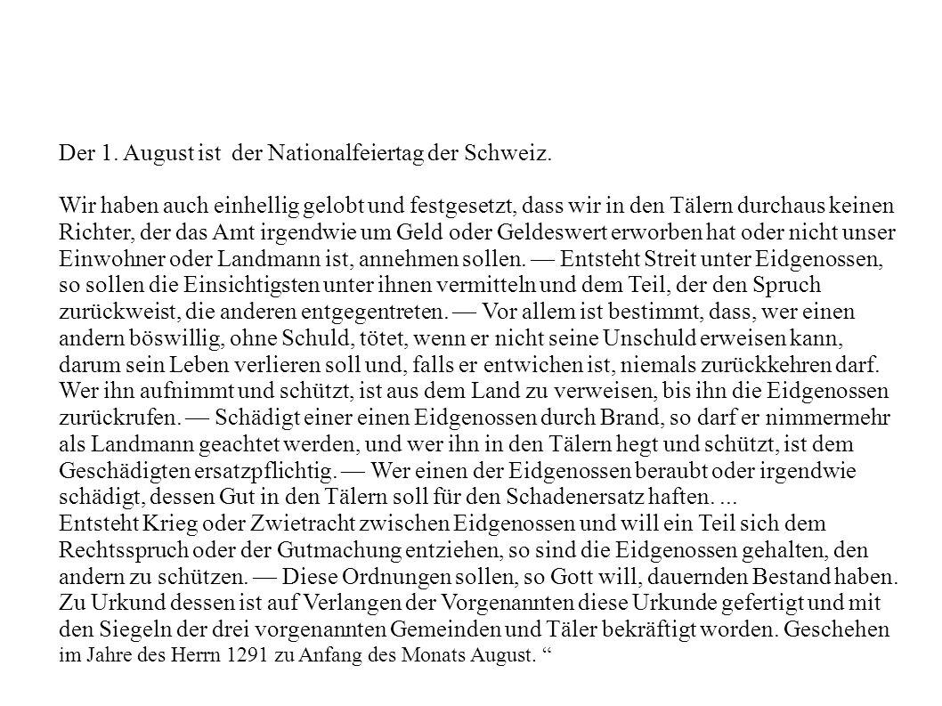 Der 1. August ist der Nationalfeiertag der Schweiz.