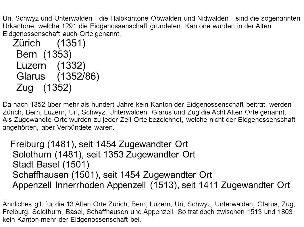 Bern (1353) Luzern (1332) Glarus (1352/86) Zug (1352)