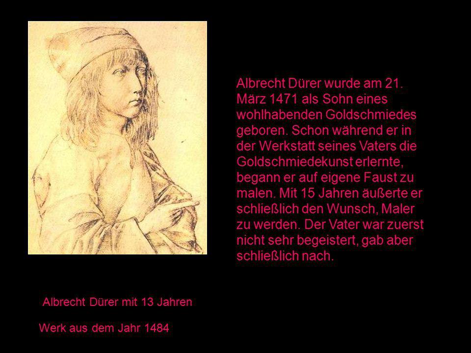 Albrecht Dürer wurde am 21