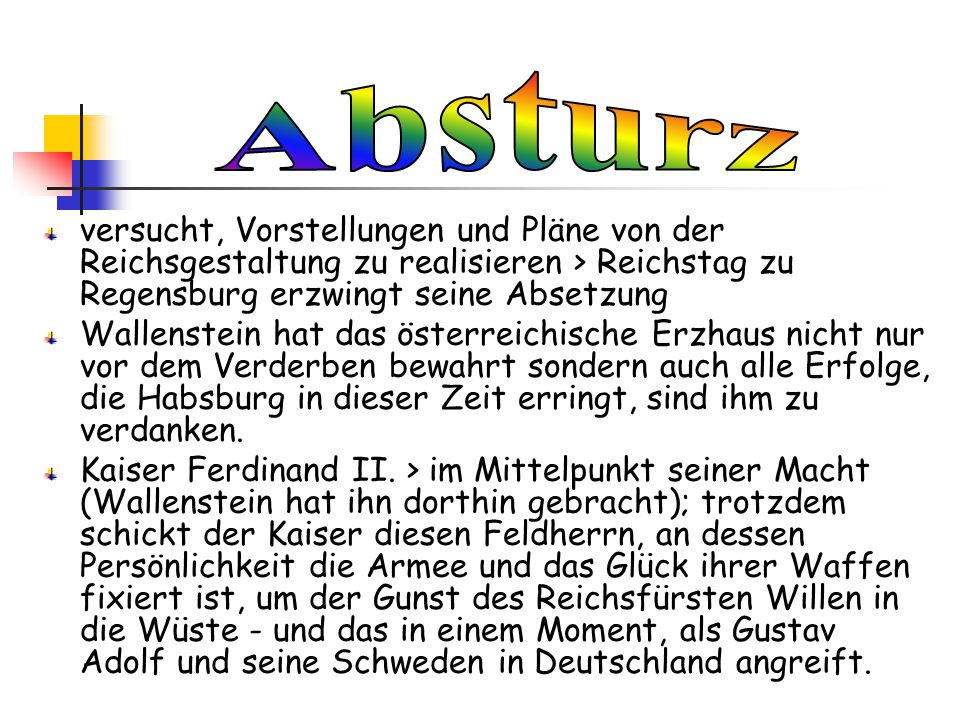 Absturz versucht, Vorstellungen und Pläne von der Reichsgestaltung zu realisieren > Reichstag zu Regensburg erzwingt seine Absetzung.