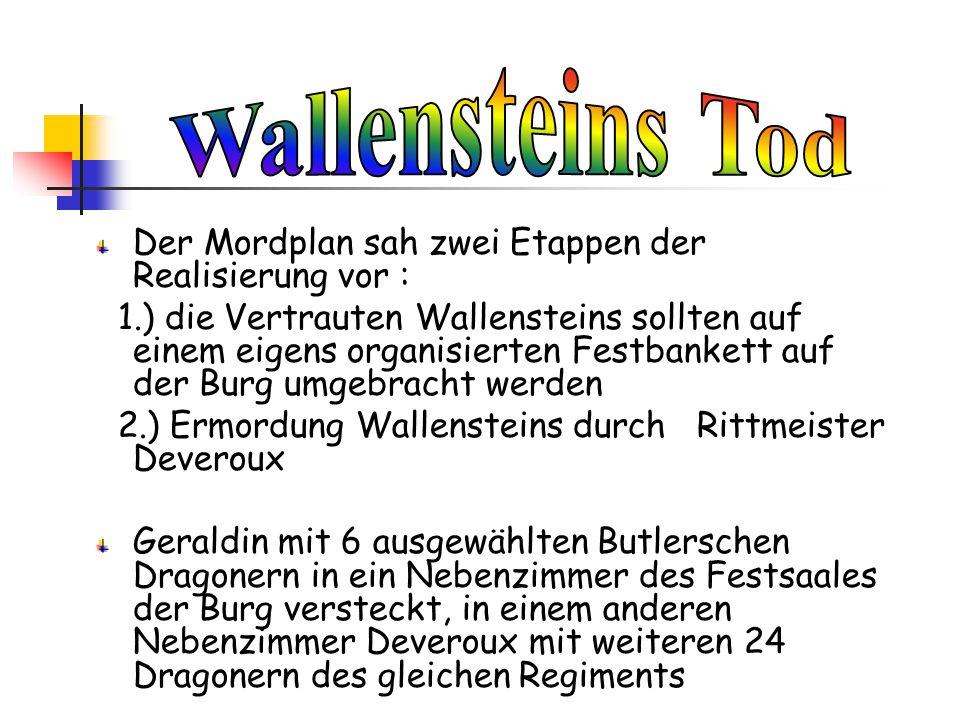 Wallensteins Tod Der Mordplan sah zwei Etappen der Realisierung vor :