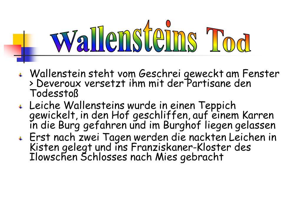 Wallensteins Tod Wallenstein steht vom Geschrei geweckt am Fenster > Deveroux versetzt ihm mit der Partisane den Todesstoß.
