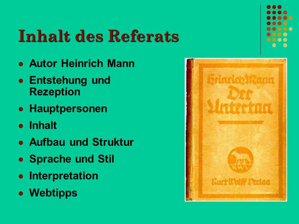 Inhalt des Referats Autor Heinrich Mann Entstehung und Rezeption