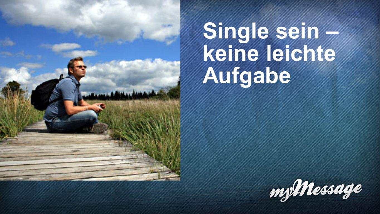 Single sein – keine leichte Aufgabe