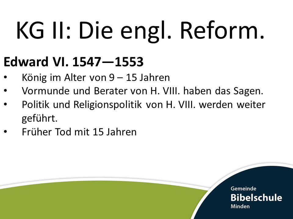 KG II: Die engl. Reform. Edward VI. 1547—1553