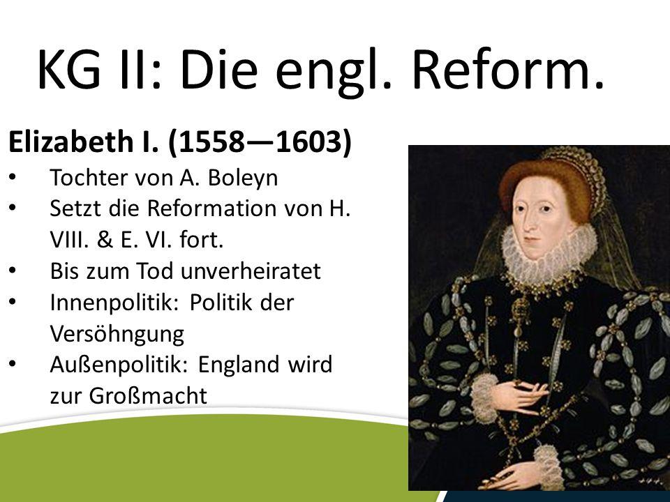 KG II: Die engl. Reform. Elizabeth I. (1558—1603)