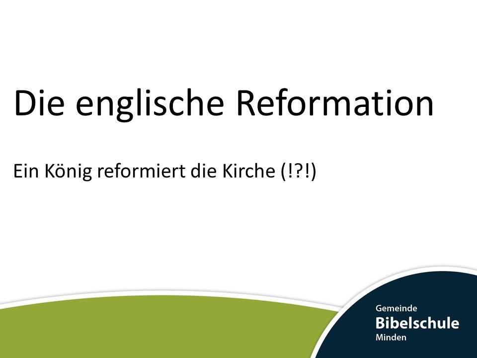 Die englische Reformation