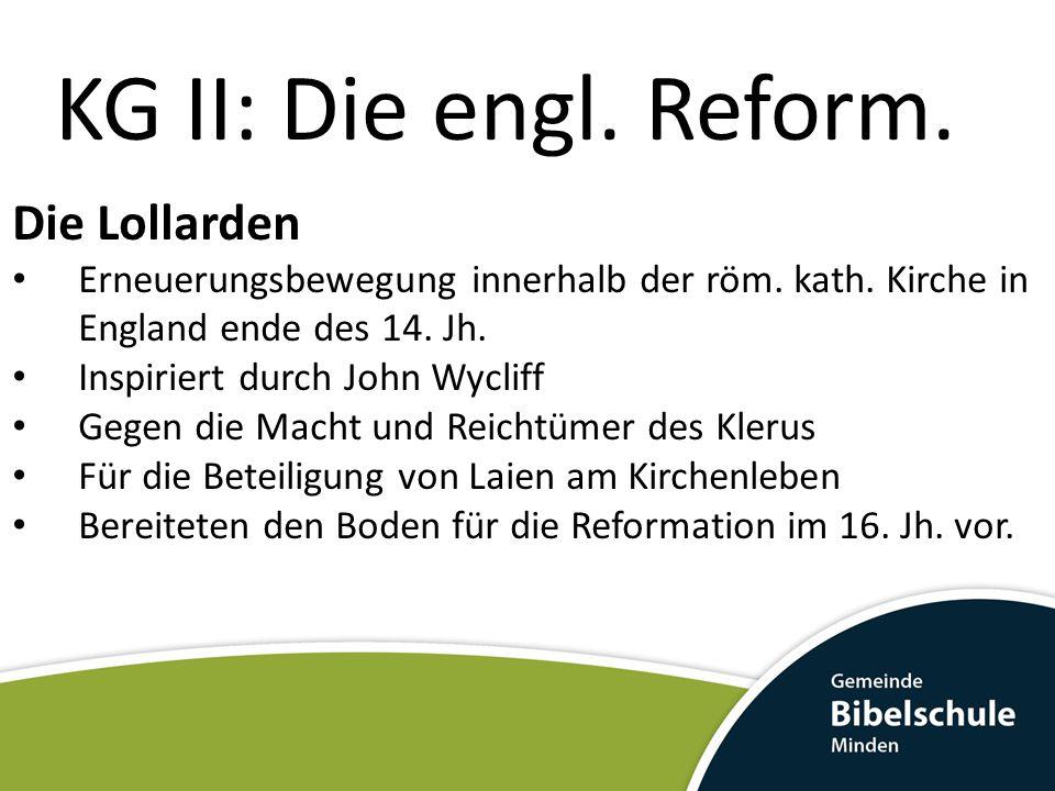 KG II: Die engl. Reform. Die Lollarden
