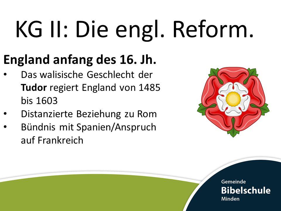 KG II: Die engl. Reform. England anfang des 16. Jh.